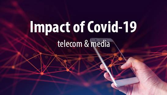 The impact of Covid-19 on the telecom & media industry