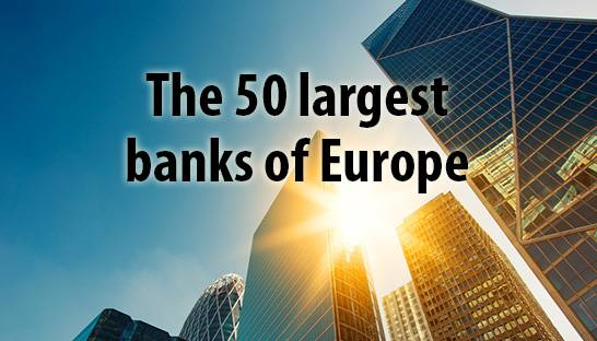 The 50 largest banks of Europe by assets