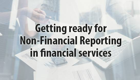 Getting ready for Non-Financial Reporting in financial services