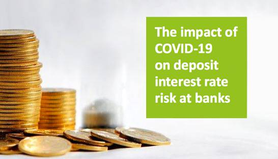 Banks should re-assess deposit risk models amid Covid-19